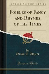 Dozier, O: Foibles of Fancy and Rhymes of the Times (Classic