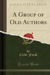 Furst, C: Group of Old Authors (Classic Reprint)