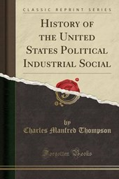 Thompson, C: History of the United States Political Industri