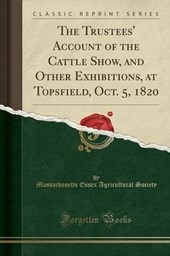 Society, M: Trustees' Account of the Cattle Show, and Other