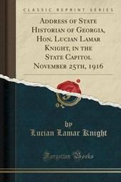 Knight, L: Address of State Historian of Georgia, Hon. Lucia