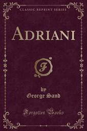 Sand, G: Adriani (Classic Reprint)