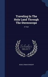 Traveling in the Holy Land Through the Stereoscope