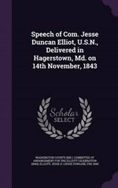 Speech of Com. Jesse Duncan Elliot, U.S.N., Delivered in Hagerstown, MD. on 14th November,