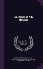 [Speeches of A.K. McClure