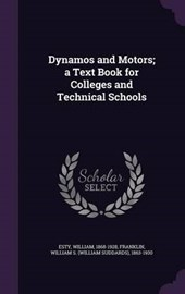 Dynamos and Motors; A Text Book for Colleges and Technical Schools