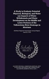 A   Study to Evaluate Potential Physical, Biological, and Water Use Impacts of Water Withdrawals and Water Development on the Middle and Lower Portion