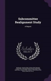 Subcommittee Realignment Study