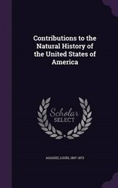 Contributions to the Natural History of the United States of America