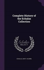 Complete History of the Echalaz Collection