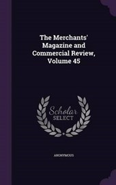 The Merchants' Magazine and Commercial Review, Volume