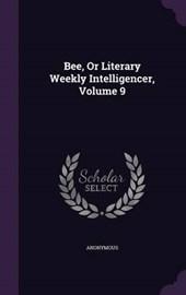 Bee, or Literary Weekly Intelligencer, Volume