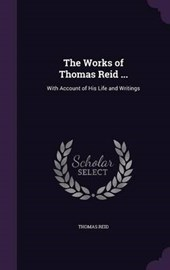 The Works of Thomas Reid ...