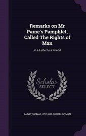 Remarks on MR Paine's Pamphlet, Called the Rights of Man