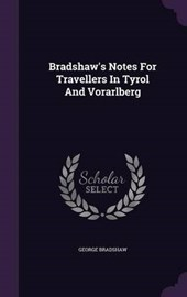 Bradshaw's Notes for Travellers in Tyrol and Vorarlberg