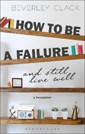 How to be a Failure and Still Live Well