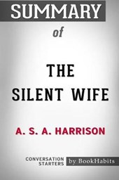 Summary of the Silent Wife by A. S. A. Harrison
