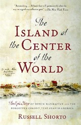 Island at the center of the world   Russell Shorto  