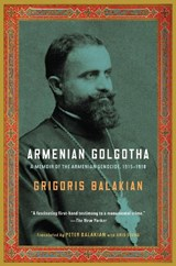 Armenian Golgotha   Grigoris Balakian  