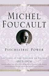 Psychiatric Power | Michel Foucault |
