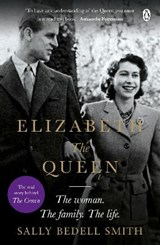 Elizabeth the queen: the real story behind the crown   Sally Bedell Smith  