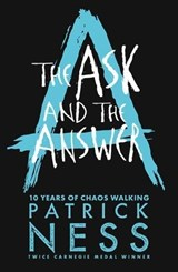Chaos walking (02): ask and the answer (10th anniversary edition) | Patrick Ness |