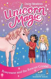 Unicorn Magic: Rosymane and the Rescue Crystal