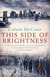 This Side of Brightness   Colum McCann  