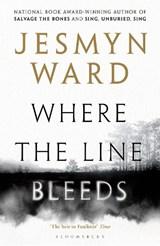 Where the Line Bleeds | Jesmyn Ward |