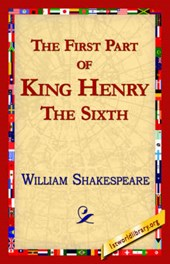 First Part of King Henry the Sixth