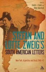 Stefan and Lotte Zweig's South American Letters   Stefan Zweig  