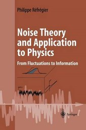 Noise Theory and Application to Physics