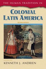 The Human Tradition in Colonial Latin America | Kenneth J. Andrien |