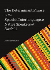 The Determinant Phrase in the Spanish Interlanguage of Native Speakers of Swahili