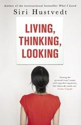 Living, Thinking, Looking | Siri Hustvedt |
