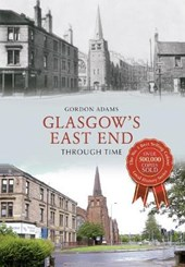 Glasgow's East End Through Time
