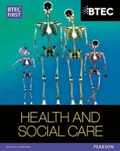 BTEC First in Health and Social Care Student Book