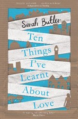 Ten things i've learnt about love | Sarah Butler | 9781447222507