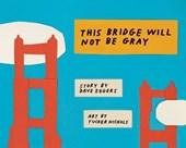 This bridge will not be gray (red.ed)