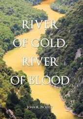 River of Gold, River of Blood
