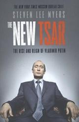 The New Tsar   Steven Lee Myers  