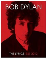 Bob dylan lyrics: 1961 - 2012 | Bob Dylan |