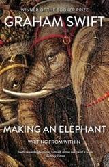 Making An Elephant | Graham Swift |