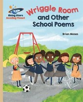 Reading Planet - Wriggle Room and Other School Poems - Gold: Galaxy
