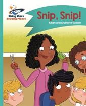 Reading Planet - Snip, Snip! - Turquoise: Comet Street Kids