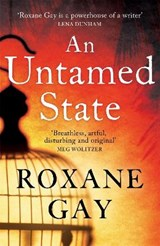 An Untamed State   Roxane Gay  