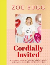 Cordially invited: a seasonal guide to hosting any occasion and making a memory out of every day