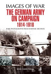 The German Army on Campaign 1914-1918