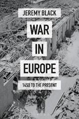 War in Europe | Black, Jeremy (university of Exeter, Uk) |