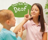 Some Kids Are Deaf
